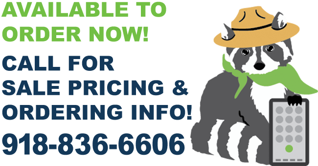 Image of Buster the Raccoon holding a smartphone with text: Available to Order Now! Call for Sale Pricing and Ordering Info! 918-836-6606